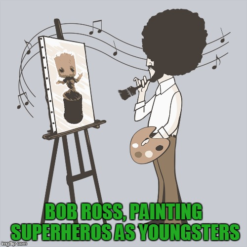 Bob Ross and Happy Little Groot - Bob Ross Week - April 3-9 - A Lafonso Event | BOB ROSS, PAINTING SUPERHEROS AS YOUNGSTERS | image tagged in memes,bob ross week,happy little groot,lafonso | made w/ Imgflip meme maker