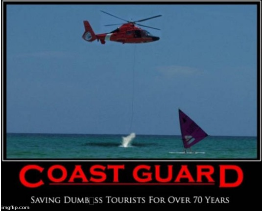thank our coast guard today | image tagged in coast guard,tourists | made w/ Imgflip meme maker