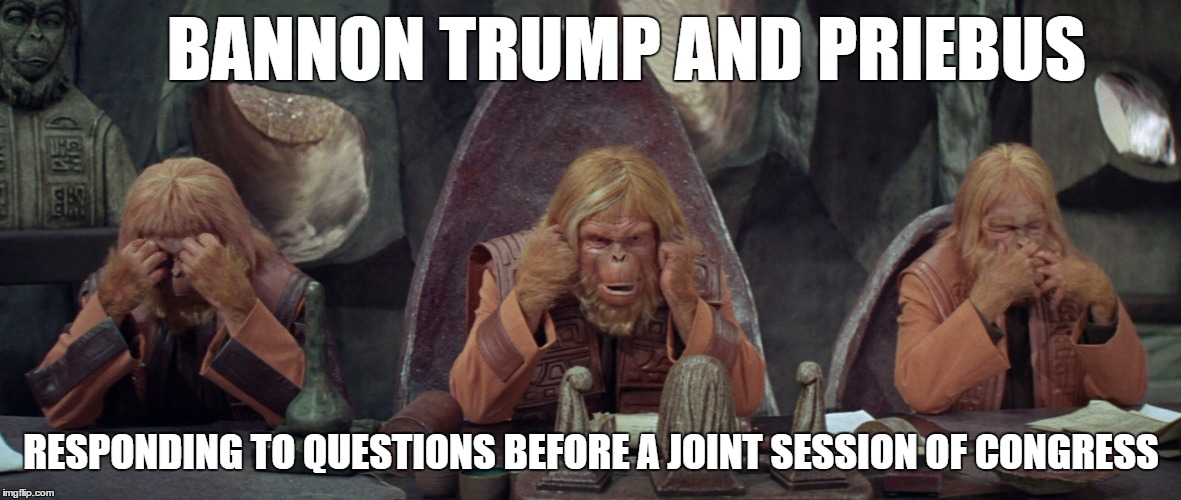 DC is Ape City | BANNON TRUMP AND PRIEBUS RESPONDING TO QUESTIONS BEFORE A JOINT SESSION OF CONGRESS | image tagged in planet of the apes,donald trump,steve bannon,priebus | made w/ Imgflip meme maker