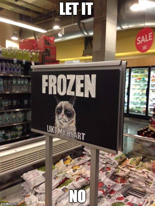 Grumpy cat frozen heart  | LET IT NO | image tagged in grumpy cat frozen heart | made w/ Imgflip meme maker