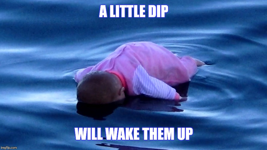 A LITTLE DIP WILL WAKE THEM UP | made w/ Imgflip meme maker