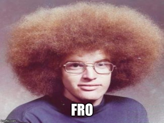 FRO | made w/ Imgflip meme maker