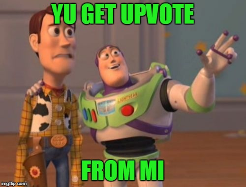 X, X Everywhere Meme | YU GET UPVOTE FROM MI | image tagged in memes,x x everywhere | made w/ Imgflip meme maker