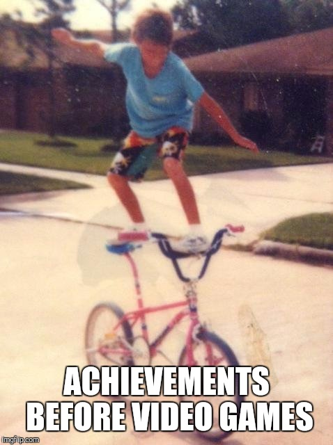 Back In The Day | ACHIEVEMENTS BEFORE VIDEO GAMES | image tagged in memes,funny,kids,achievement unlocked,video games,wow | made w/ Imgflip meme maker