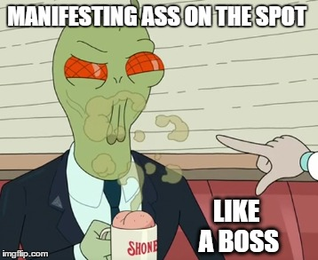 Is that a hint of nut I taste | MANIFESTING ASS ON THE SPOT LIKE A BOSS | image tagged in rick and morty | made w/ Imgflip meme maker