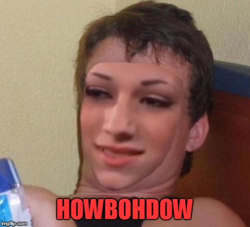 Cashmeousside ten guy | HOWBOHDOW | image tagged in cashmeousside ten guy | made w/ Imgflip meme maker