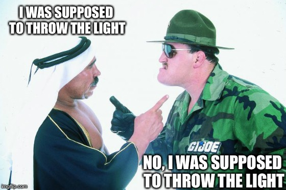 1980's Diplomacy | I WAS SUPPOSED TO THROW THE LIGHT NO, I WAS SUPPOSED TO THROW THE LIGHT | image tagged in 1980's diplomacy | made w/ Imgflip meme maker