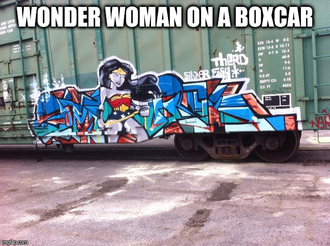 Part 1: Amazing Train Graffiti. Homage to Bob Ross Week | WONDER WOMAN ON A BOXCAR | image tagged in trains,graffiti,bob ross week,wonder woman | made w/ Imgflip meme maker