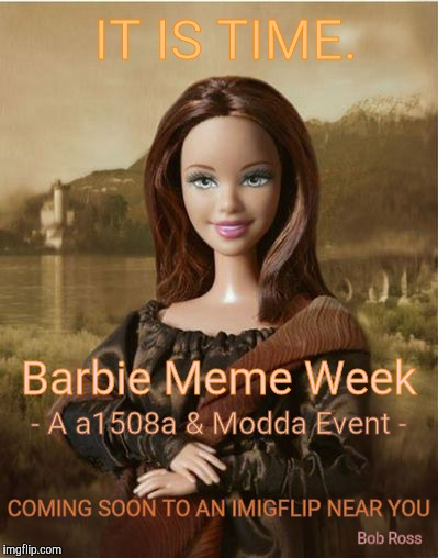 1mpe70 barbie meme week, an a1508a & modda event because it has to be done