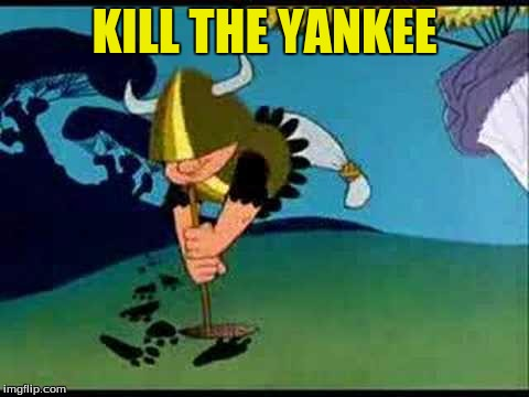 KILL THE YANKEE | made w/ Imgflip meme maker