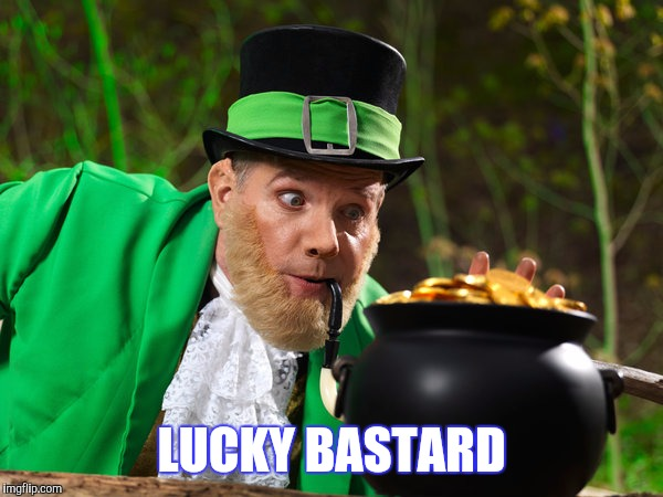 LUCKY BASTARD | made w/ Imgflip meme maker