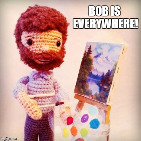 BOB IS EVERYWHERE! | made w/ Imgflip meme maker