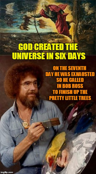 "Bob Ross Week: and thus spaketh ""there are no mistakes, just happy accidents"" 