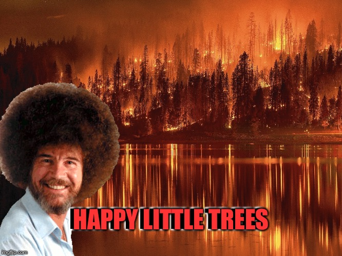 Bob's Happy Little Trees! Bob Ross Week (Lafonso Event April 3-9) | HAPPY LITTLE TREES HAPPY LITTLE TREES | image tagged in bob ross week,lafonso,memes,funny,tree,painting | made w/ Imgflip meme maker