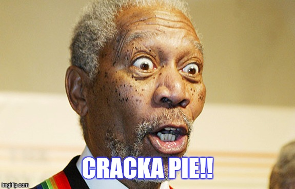 CRACKA PIE!! | made w/ Imgflip meme maker