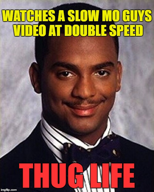 "I'm not sure if watching faster is more ""thug life"" than watching slower... 