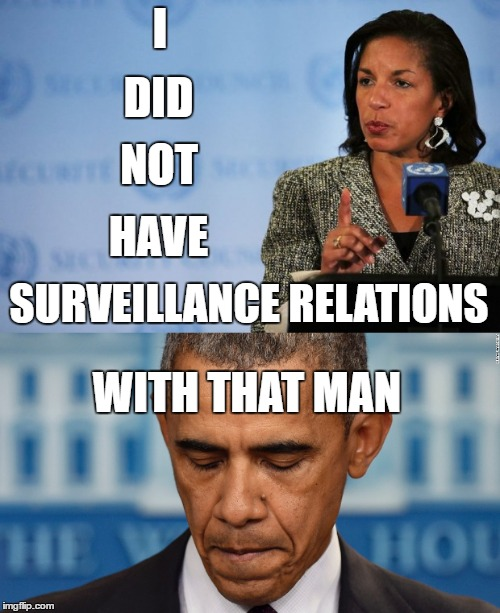 Susan Rice Statement |  I; DID; NOT; HAVE; SURVEILLANCE RELATIONS; WITH THAT MAN | image tagged in susan rice,barack obama,donald trump | made w/ Imgflip meme maker