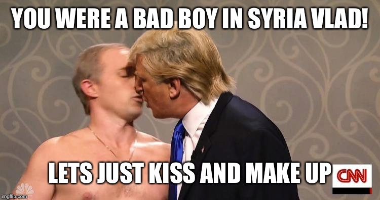 YOU WERE A BAD BOY IN SYRIA VLAD! LETS JUST KISS AND MAKE UP | made w/ Imgflip meme maker
