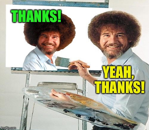 THANKS! YEAH, THANKS! | made w/ Imgflip meme maker