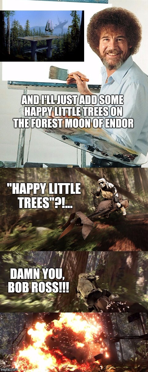 That's what I call using The Force, Mr Ross!  | . | image tagged in bob ross week,happy little trees,bob ross,star wars,forest moon of endor,return of the jedi | made w/ Imgflip meme maker