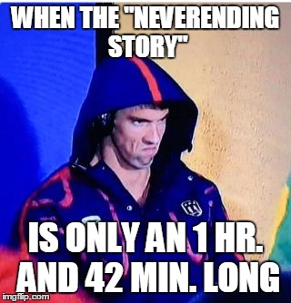 "Michael Phelps Death Stare Meme | WHEN THE ""NEVERENDING STORY"" IS ONLY AN 1 HR. AND 42 MIN. LONG 