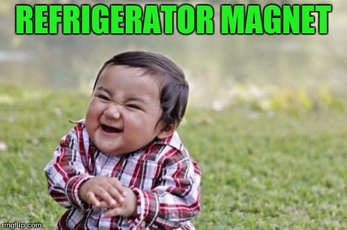 Evil Toddler Meme | REFRIGERATOR MAGNET | image tagged in memes,evil toddler | made w/ Imgflip meme maker