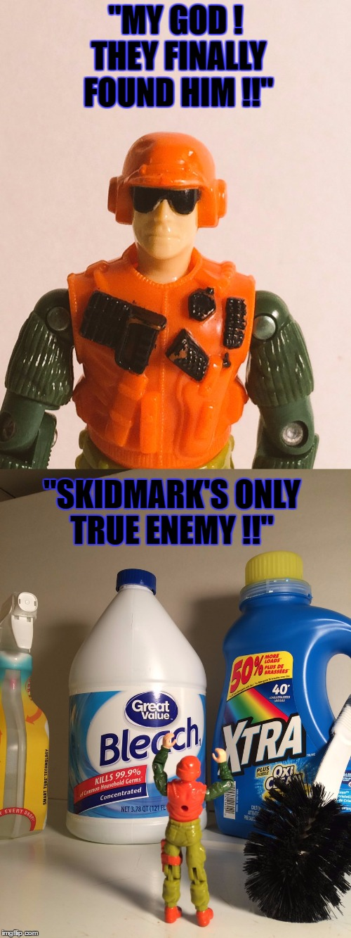 "obscure gi joe reference. | ""MY GOD ! THEY FINALLY FOUND HIM !!"" ""SKIDMARK'S ONLY TRUE ENEMY !!"" 