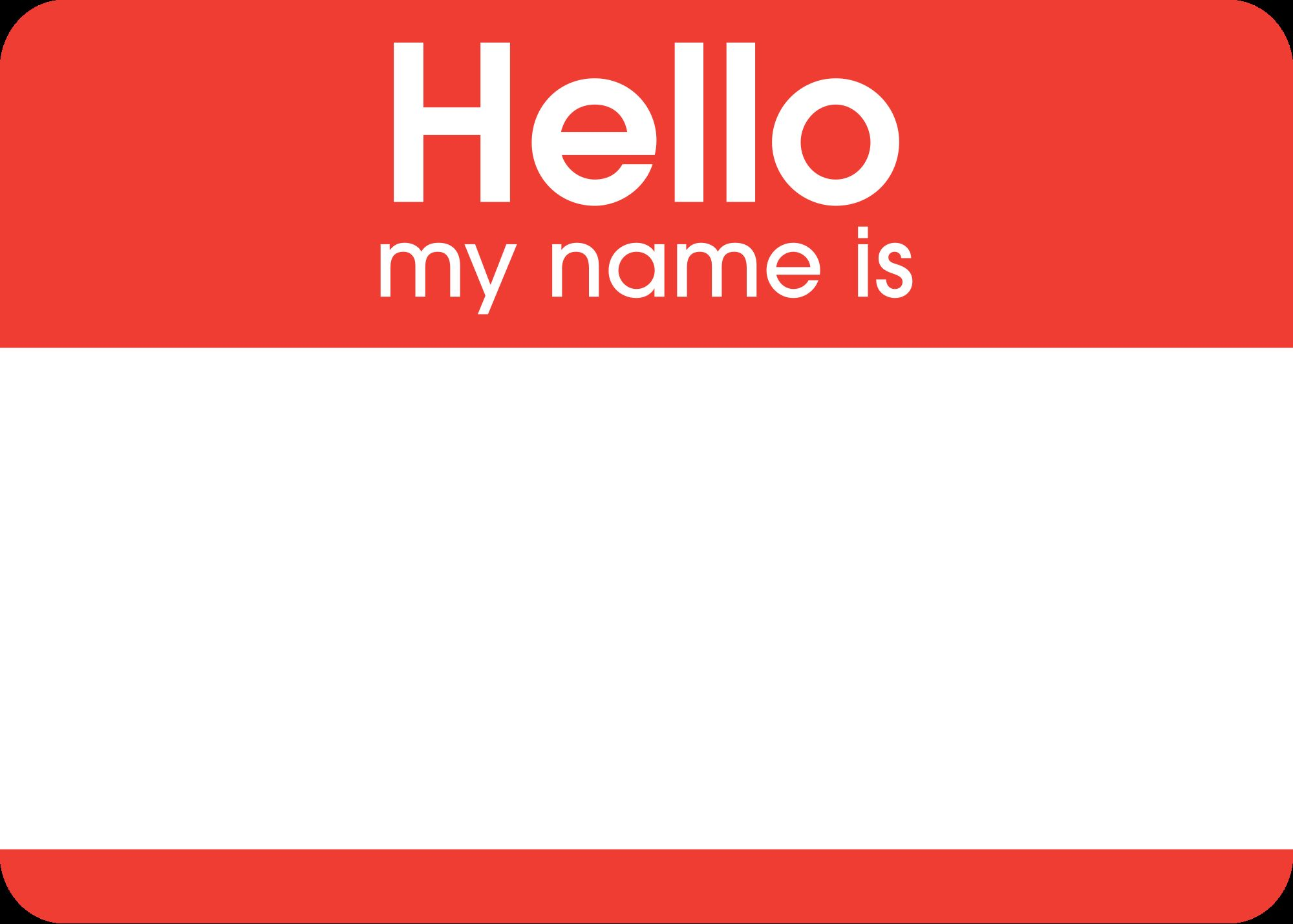 High Quality Hello My Name Is Blank Meme Template
