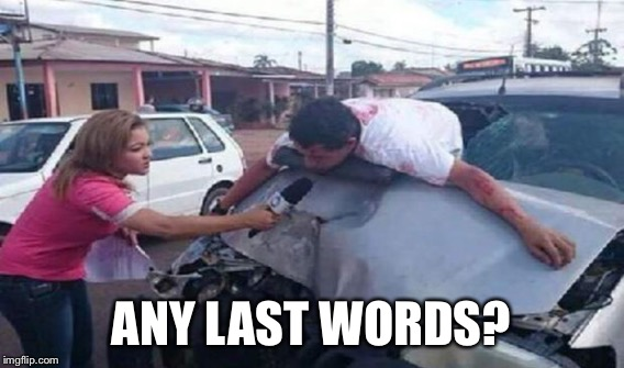 ANY LAST WORDS? | made w/ Imgflip meme maker