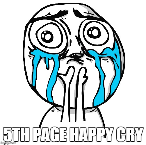 5TH PAGE HAPPY CRY | made w/ Imgflip meme maker
