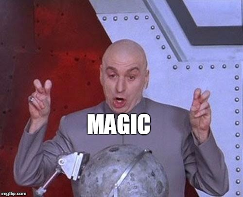 Dr Evil Laser Meme | MAGIC | image tagged in memes,dr evil laser | made w/ Imgflip meme maker