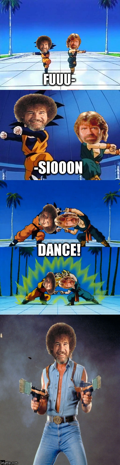 Bob Ross Week - April 3-9 A Lafonso Event | FUUU- -SIOOON DANCE! | image tagged in memes,bob ross,bob ross week,lafonso,dragon ball z,dbz fusion | made w/ Imgflip meme maker
