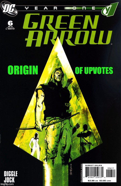 Upvote week... An opan_irl event  |  ORIGIN; OF UPVOTES | image tagged in memes,upvotes,upvote week,dc comics | made w/ Imgflip meme maker