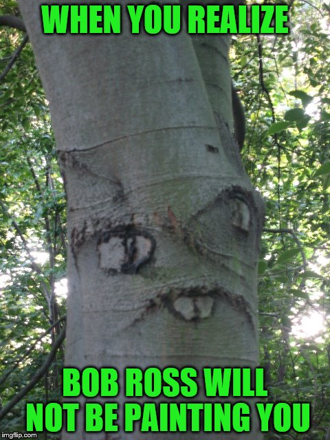 "Yep... he never put a ""goofy tree"" choooom, right there. Bob Ross Week, a Lafonso event.   