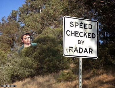 A funny little meme about Radar | F | image tagged in signs,funny street signs | made w/ Imgflip meme maker