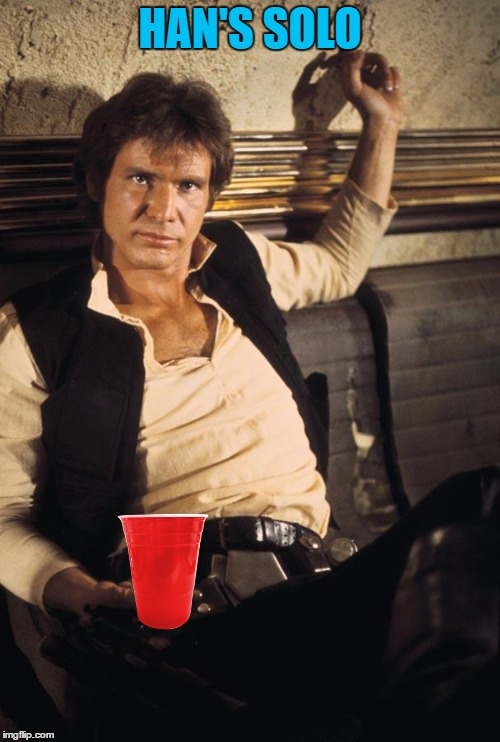 Red Solo Han | HAN'S SOLO | image tagged in han solo,red solo cup,meme,star wars | made w/ Imgflip meme maker