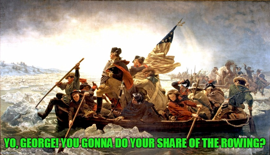 YO, GEORGE! YOU GONNA DO YOUR SHARE OF THE ROWING? | made w/ Imgflip meme maker