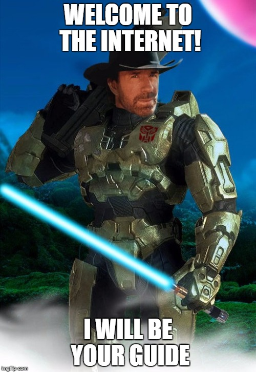 WELCOME TO THE INTERNET! I WILL BE YOUR GUIDE | image tagged in jedi master chief chuck norris prime | made w/ Imgflip meme maker