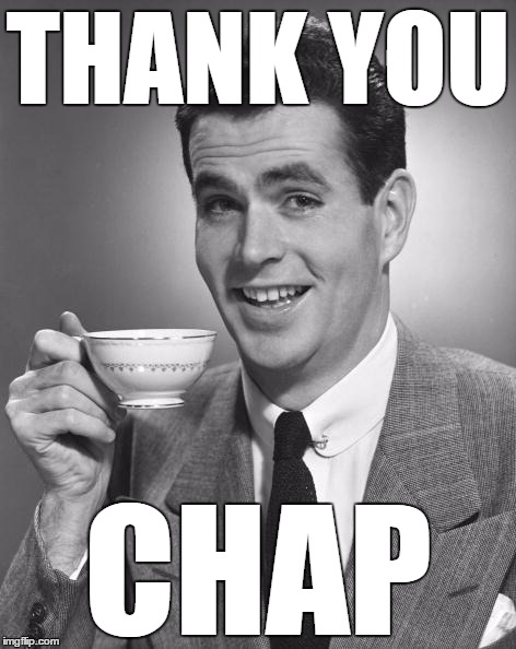 Vintage Chap  | THANK YOU CHAP | image tagged in vintage chap | made w/ Imgflip meme maker