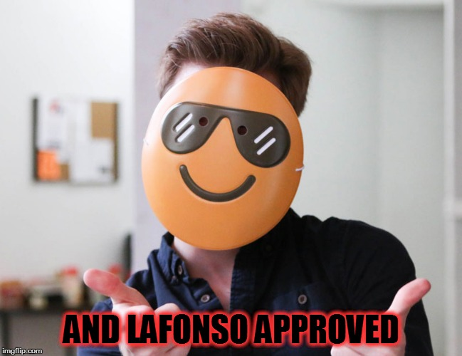 AND LAFONSO APPROVED | made w/ Imgflip meme maker