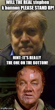 bannon=harkonnen | WILL THE REAL stephen k bannon PLEASE STAND UP! HINT: IT'S REALLY THE ONE ON THE BOTTOM! | image tagged in dune,baron,stephen bannon,monster,evil clown,scumbag | made w/ Imgflip meme maker