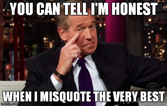 Brian Williams, Poet | YOU CAN TELL I'M HONEST WHEN I MISQUOTE THE VERY BEST | image tagged in brian williams brag,brian williams was there,leonard cohen | made w/ Imgflip meme maker