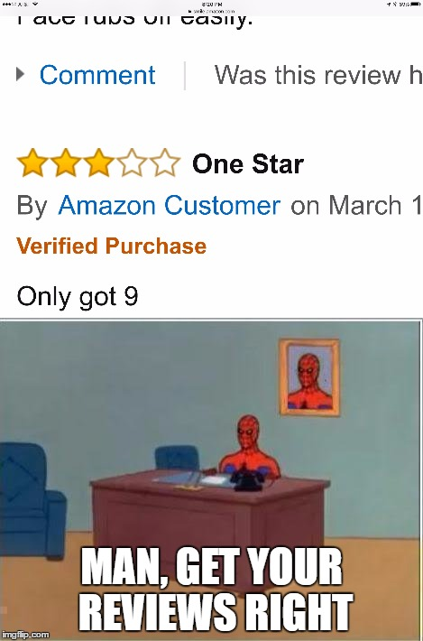 Get it right, okay? | MAN, GET YOUR REVIEWS RIGHT | image tagged in memes,spiderman computer desk,review | made w/ Imgflip meme maker
