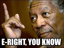 E-RIGHT, YOU KNOW | made w/ Imgflip meme maker