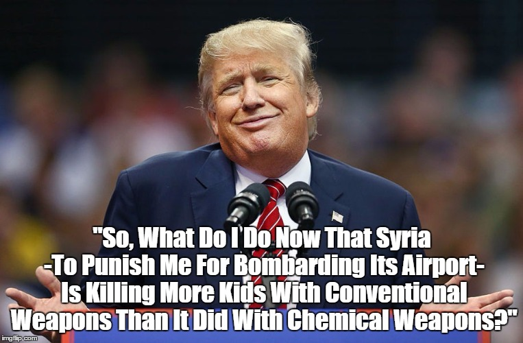 """The Counterproductive Futility Of Trump's Attack On Syrian Air Base"" 