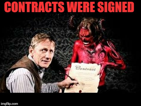 CONTRACTS WERE SIGNED | made w/ Imgflip meme maker