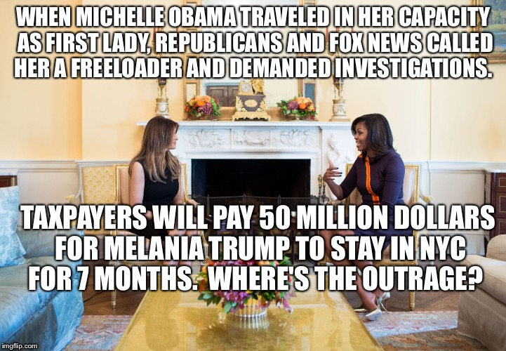 WHEN MICHELLE OBAMA TRAVELED IN HER CAPACITY AS FIRST LADY, REPUBLICANS AND FOX NEWS CALLED HER A FREELOADER AND DEMANDED INVESTIGATIONS. TA | image tagged in melania  michel | made w/ Imgflip meme maker