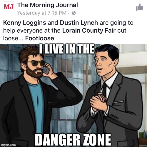 Lorain county fair 2017 |  I LIVE IN THE; DANGER ZONE | image tagged in danger zone | made w/ Imgflip meme maker