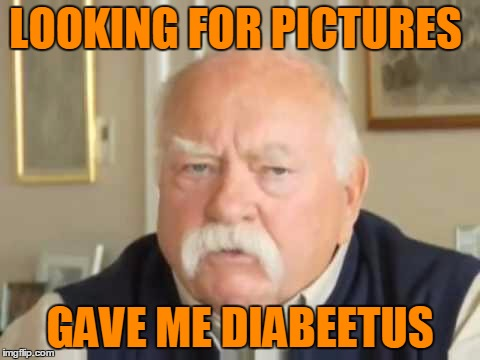 LOOKING FOR PICTURES GAVE ME DIABEETUS | made w/ Imgflip meme maker