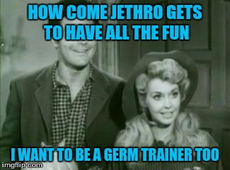 HOW COME JETHRO GETS TO HAVE ALL THE FUN I WANT TO BE A GERM TRAINER TOO | made w/ Imgflip meme maker